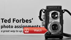 TED FORBES' PHOTO ASSIGNMENTS PLAYLIST ON HIS YOUTUBE CHANNEL AN EASY WAY TO UP YOUR PHOTO GAME  In this video I look at Ted Forbe's playlist on photo assignments and I talk a bit about how it can make your photo