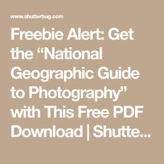 """Freebie Alert: Get the """"National Geographic Guide to Photography"""" with This Free PDF Download 