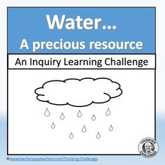 Water/ A Precious Resource: Inquiry Learning Activities by Thinking Challenges Inquiry Based Learning, Learning Activities, Differentiation, Upper Elementary, Stress Free, Middle School, Challenges, Student, How To Plan
