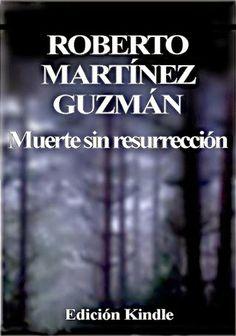 Los libros de Dánae: Muerte sin resurrección.- Roberto Martínez Guzmán