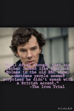 Callum's dad described like BENEDICT CUMBERBATCH In the Iron Trial by Cassandra Clare and Holly Black.