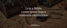 JESUS CRISTO, A ÚNICA ESPERANÇA: Leia a Bíblia como quem busca tesouros escondidos