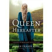 Queen Hereafter - Margaret of Scotland