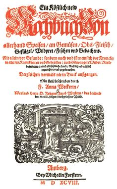 Datei:Ein köstlich new Kochbuch, 1598, Anna Weckerin, Einleitung.jpg Anna Wecker's Neu, köstlich, und nutzliches Koch-buch ..... the first published cookbook written by a woman. (1679)