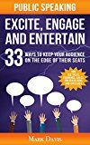 Free Kindle Book -   Public Speaking Excite Engage and Entertain: 33 ways to keep your audience on the edge of their seats Check more at http://www.free-kindle-books-4u.com/referencefree-public-speaking-excite-engage-and-entertain-33-ways-to-keep-your-audience-on-the-edge-of-their-seats/