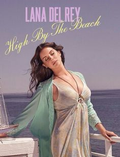 Lana Del Rey's new song 'High By The Beach' is coming August 10!!!! #LDR [omgggggg!]