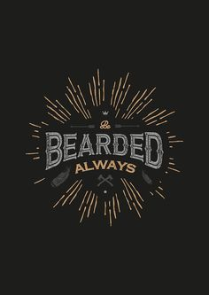 BE BEARDED ALWAYS by snevi #tshirts & #hoodies, #stickers, #iphonecases…