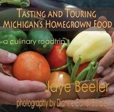 Tasting and Touring Michigan's Home Grown Food: A Culinary Roadtrip