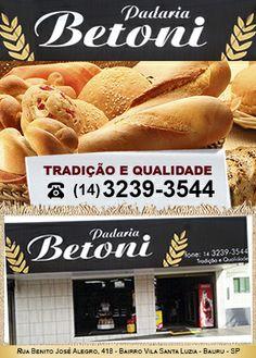 PADARIA BETONI  # TRADIÇÃO E QUALIDADE # (14) 3239-3544 RUA BENITO JOSÉ ALEGRO N° 418 BAIRRO : VILA SANTA LUZIA / CIDADE DE BAURU SP.