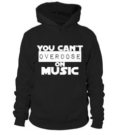 You Can't Overdose On Music.Reserve NOW!  #gift #idea #shirt #image #music #guitar #sing #radio #art #mugs