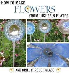 Repurposed glass dish garden flowers. Excellent DIY tutorial on how to make flowers from vintage dishes and plates & drill through glass by the Empress of Dirt.