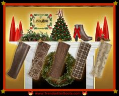 """It's going to be a Bootiful Christmas! While we're all showing the world we've re-invented women's fashion boots, we thought we'd re-invent the Christmas Mantle. All in favor say """"NoeLL""""!!!… and let a revolutionary and exciting Christmas season begin! Order your Llynda More Boots today! www.TrendsetterBoots.com Boots $99.00"""