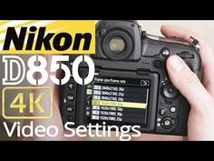 HOW TO setup 4K VIDEO on Nikon D850 with Sample FOOTAGE  - YouTube