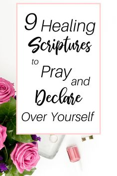 Looking for ways to pray and declare healing over your life? Check out nine Scriptures on healing that you can pray and declare over your situation!