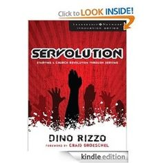 Servolution: Starting a Church Revolution through Serving (Leadership Network Innovation Series) by Dino Rizzo 4.9 Stars! $2.99 http://www.moreforlessonline.com/christian.html