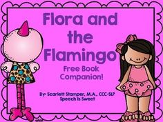 Flora and the Flamingo: A FREE Book Companion. Supports speech and language skills!