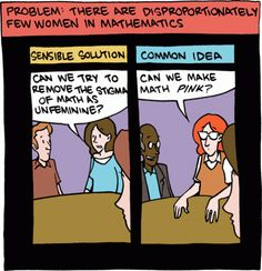 "Girls often get the message growing up that math and science are for boys, and things like art and english are for girls.  This comic jokingly suggests making math ""pink"" to get more girls interested because all girls like pink, right?"