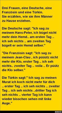 Drei Frauen, eine Deutsche, eine Französin und eine Türkin.. | Lustige Bilder, Sprüche, Witze, echt lustig