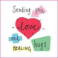 Sending you love (heart) and healing hugs. Get Well Messages, Get Well Wishes, Get Well Cards, Healing Hugs, Healing Quotes, Angel Healing, Good Thoughts, Positive Thoughts, Get Well Soon Quotes