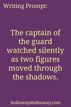 Fantasy Writing Prompts-September 2016-The captain of the guard watched silently…