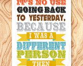 It's no use going back yesterday, because I was a different person then -18X24 - No. Q0101 - Inspirational Quote Art Print