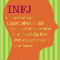 #INFJ: You likely affirm and support others in their development. Remember to acknowledge their everyday actions and assistance. #mbti #myersbriggs