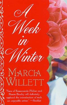 Marcia Willett's books remind me of Rosamund Plcher's books: A Week in Winter