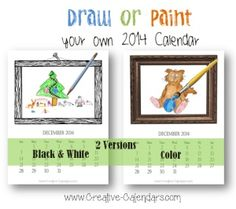 Draw or Paint your own calendar: print out the calendar pages and then add your own artwork or logo. Good idea for kids' crafts. (From: creative-calendars.com)