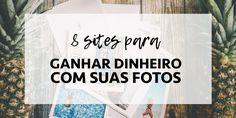 8 sites para ganhar dinheiro com suas fotos