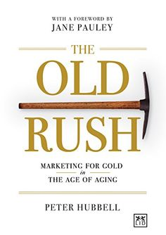 The Old Rush: Marketing for Gold in the Age of Aging by Peter B. Hubbell http://www.amazon.com/dp/0985286466/ref=cm_sw_r_pi_dp_9uLnvb0P16WA9