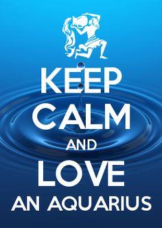 KEEP CALM AND LOVE AN AQUARIUS