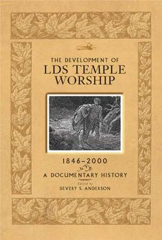 The Development of LDS Temple Worship