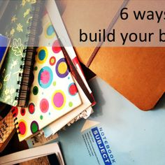 6 ways to build your blog using Facebook, Instagram, Twitter, advertisiing and plain ol' writing