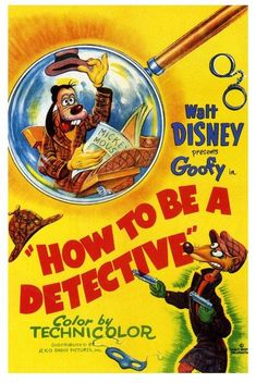 Poster from How to be a Detective Disney Pixar, Walt Disney, Goofy Disney, Disney Films, Disney Animation, Disney Magic, Disney Art, Disney Stuff, Vintage Disney Posters