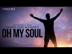 Oh My Soul - Emotional Nasheed - YouTube