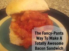 a fancy bacon sandwich recipe