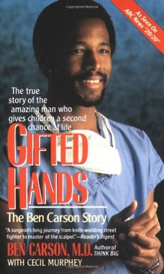 the life of ben carson in the inspirational novel gifted hands Author of two bestselling books dr carson is known for his and you've been inspired by the movie on his life, gifted hands inspiring words from dr ben carson.