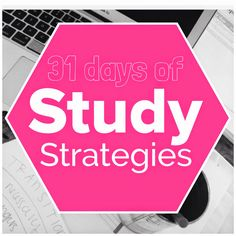 31 Study Strategies in 31 Days: Planning, Reading, Taking Notes, Study Environment, Taking Action, & Study Tools!