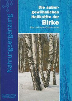 Die aussergewöhnlichen Heilkräfte der Birke - Alte und neue Erkenntnisse Alter, Products, Ebay, Musical Composition, Birch, Too Busy, Health