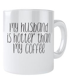 Another great find on #zulily! 'Hotter Than My Coffee' Mug #zulilyfinds