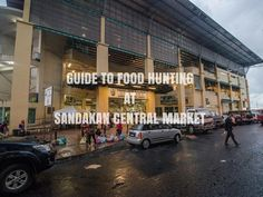 Guide to food hunting at Sandakan Central Market - Sabah Eats Central Market, Market Stalls, Borneo, Foodies, Travelling, Highlights, Hunting, March, Street View