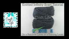 Craft Life Knitted Infinity Scarf Tutorial on a Rainbow Loom or a Knitting Loom