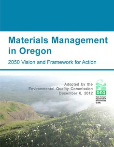 Materials management in Oregon : 2050 vision and framework for action, by the Oregon Department of Environmental Quality