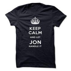Keep Calm ⑥ And Let JON Handle ItKeep Calm And Let JON Handle ItKeep Calm And Let JON Handle It