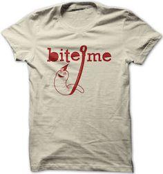 Bite Me T-Shirt.