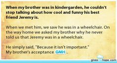 When my brother was in kindergarden, he couldn't stop talking about how cool and funny his best friend Jeremy is.