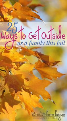 Savor the season, build memories and get outside as a family this fall with this list of 25 activities that are either free or require very little prep or energy planning!