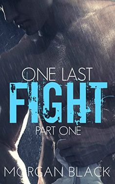One Last Fight (Part 1) (Fighter Romance) (Dark Desires) by Morgan Black http://www.amazon.com/dp/B0106BTGSO/ref=cm_sw_r_pi_dp_lnZMvb0ZDRTKT