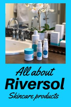 My New Skincare Routine with Riversol Products - My Family Stuff