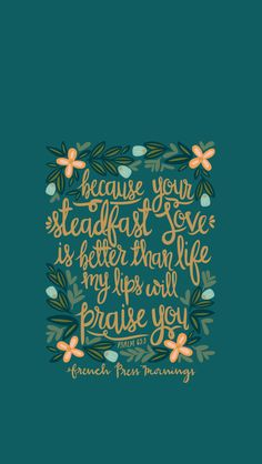 Psalm 63:3 from Encouraging Wednesdays by French Press Mornings #bible #verse #typograpghy